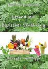 Gesund mit basischer Ernährung von Karin Schweitzer (2014, Ringbuch)