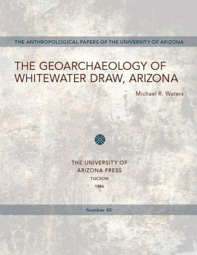 Geoarchaeology of Whitewater Draw, Arizona by Waters, Michael R.-ExLibrary