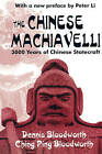 The Chinese Machiavelli: 3000 Years of Chinese Statecraft by Dennis Bloodworth, Ching Ping Bloodworth (Paperback, 2004)