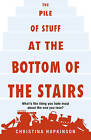 The Pile of Stuff at the Bottom of the Stairs by Christina Hopkinson (Hardback, 2011)