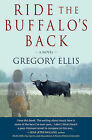 Ride the Buffalo's Back by Gregory Ellis (Paperback / softback, 2010)