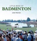 Little Book of Badminton by Julian Seaman (Hardback, 2013)