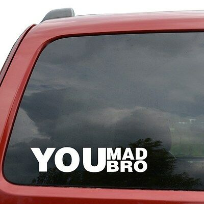 window sticker vinyl decal jdm funny car or truck YOU MAD BRO