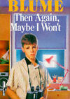 Then Again, Maybe I Won't by Judy Blume (Paperback, 1979)
