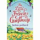 The Little French Guesthouse by Helen Pollard (Paperback / softback, 2016)