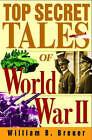 Top Secret Tales of World War II by William B. Breuer (Paperback, 2001)
