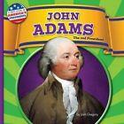 John Adams: The 2nd President by Josh Gregory (Hardback, 2015)