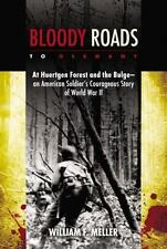 Bloody Roads to Germany: At Huertgen Forest and the Bulge--an American Soldier's