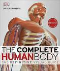 The Complete Human Body, by Dr. Alice Roberts (Hardback, 2016)