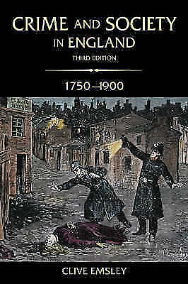 Crime and Society in England, 1750-1900 (3rd Edition) by Clive Emsley