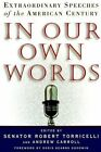 In Our Own Words: Extraordinary Speeches of the American Century by Kodansha America, Inc (Hardback, 1999)