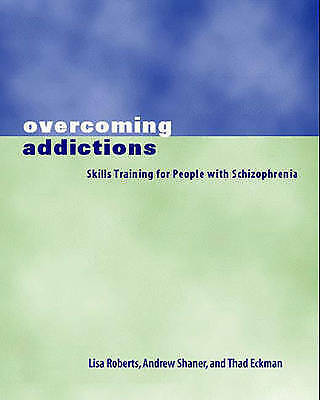 1 of 1 - Overcoming Addictions: Skills Training for People with Schizophrenia-ExLibrary