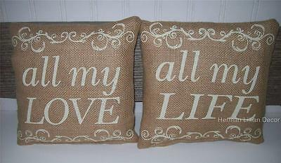 """ALL MY LOVE - ALL MY LIFE Stenciled 8"""" Burlap Accent Pillow Set"""
