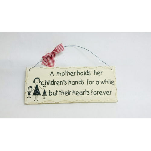 Wood Sign WP344  A mother holds her childrens hands for a while hearts forever.