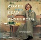 Women Who Read are Dangerous by Stefan Bollman (Hardback, 2016)