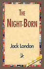 The Night-Born by Jack London (Paperback / softback, 2007)