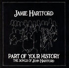 Part of Your History: The Songs of John Hartford * by Jamie Hartford (CD, Nov-2005, New Sheriff Records)