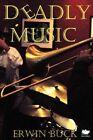 Deadly Music by Erwin Buck (Paperback / softback, 2012)