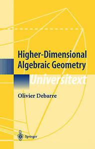 Higher-Dimensional-Algebraic-Geometry-by-Debarre-Olivier-Hardback-book-2001