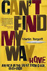 Can't Find My Way Home: America in the Great Stoned Age 1945-2000 by Martin Torgoff (Paperback, 2005)