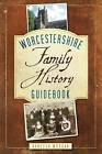 Worcestershire: Family History Guidebook by Vanessa Morgan (Paperback, 2011)