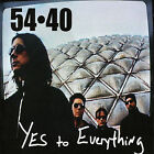 Yes to Everything by 54-40 (CD, Jun-2005, True North Records)