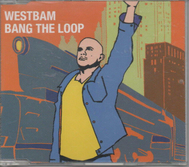 Westbam Bang The Loop Maxi CD NEU Short 3:48 min. Fuchs & Horn RMX 5:57 min.