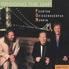Bridging the Gap by Fourton/Geissendoerfer/Norkin Jazz Trio (CD, Oct-2002, Fourton/Geissendoerfer/Norkin Jazz)