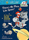 There's No Place Like Space!: All about Our Solar System by Tish Rabe (Hardback)