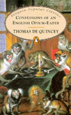 """AS NEW"" Confessions of an English Opium-eater (Penguin Popular Classics), De Qu"