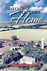 There's No Place Like Home: The Oral Histories of a Kansas Father by Jean Studebaker (Paperback / softback, 2011)