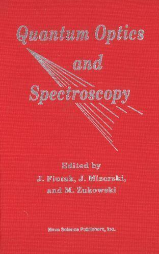 Quantum Optics and Spectroscopy : Proceedings of the 18-Th International Scho...