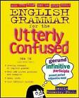 English Grammar for the Utterly Confused by Laurie Rozakis (Paperback, 2003)