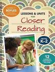 Lessons and Units for Closer Reading, Grades K-2: Ready-to-Go Resources and Assessment Tools Galore by Nancy N. Boyles (Spiral bound, 2016)