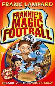 Frankie-vs-The-Cowboy-039-s-Crew-Book-3-Frankie-039-s-Magic-Football-Lampard-Frank
