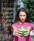 Make Your Own Rules Diet by Tara Stiles (Paperback, 2016)