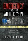 Emergency and the White Crystal by Joseph D Medwar (Hardback, 2012)