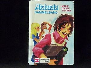 Marie-Louise-Fischer-Michaela-Sammelband-3-Buecher-in-einem