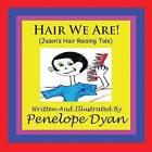 Hair We Are! (Jason's Hair Raising Tale) by Penelope Dyan (Paperback, 2009)
