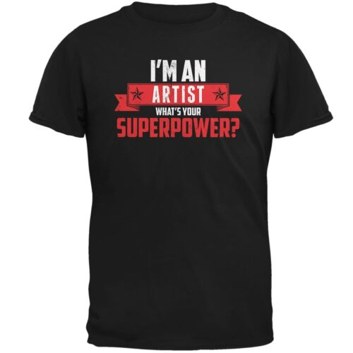 I/'m An Artist What/'s Your Superpower Black Adult T-Shirt