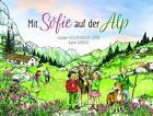 Mit Sofie auf der Alp von Salome Siegenthaler-Lüthi (2016, Gebundene Ausgabe)