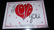 I Love You, by Roland Fiddy