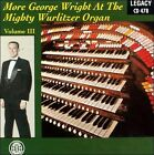 More George Wright at the Mighty Wurlitzer Organ, Vol. 3 * by George Wright (CD, Nov-1999, Legacy)