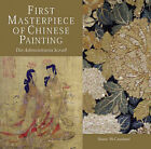 First Masterpiece of Chinese Painting: The Admonitions Scroll by Shane McCausland (Hardback, 2003)