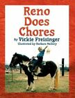 Reno Does Chores 9781608130276 by Vickie Freisinger Paperback