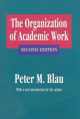 The Organization of Academic Work (Foundations of Higher Education) - GOOD
