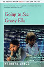 Going to See Grassy Ella by Kathryn Lance (Paperback / softback, 2000)