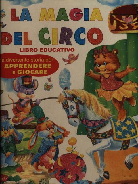 LA MAGIA DEL CIRCO  AA.VV. CART EDUCA 2008 IL GRANDE LIBRO DEI DIVERTIMENTI