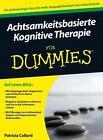 Achtsamkeitsbasierte Kognitive Therapie für Dummies von Patrizia Collard (2014, Taschenbuch)