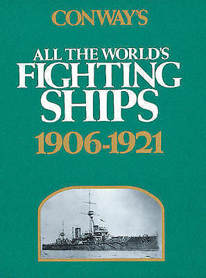 Conway's All The World's Fighting Ships 1906-1921 (Conway's Naval History After